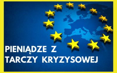 PIENIĄDZE Z UE W RAMACH TARCZY ANTY-KRYZYSOWEJ