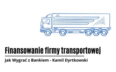 Finansowanie firmy transportowej