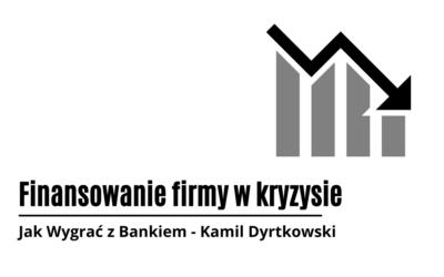 Finansowanie firmy w kryzysie