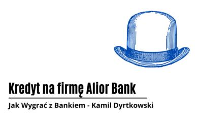 Kredyt na firmę Alior Bank